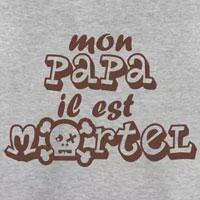 tee shirt enfant bébé humour mon papa est mortel